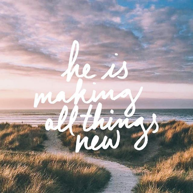 The God who makes all things new.