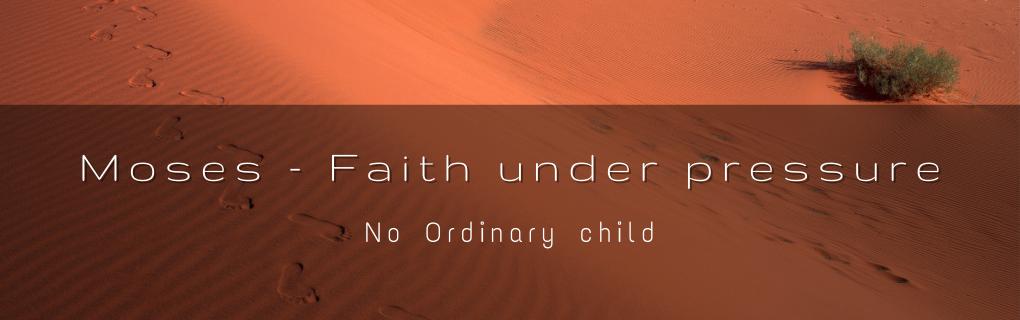Sunday Gathering - Moses - No Ordinary child