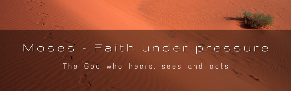 Sunday Gathering - Moses - The God who Hears, sees and acts