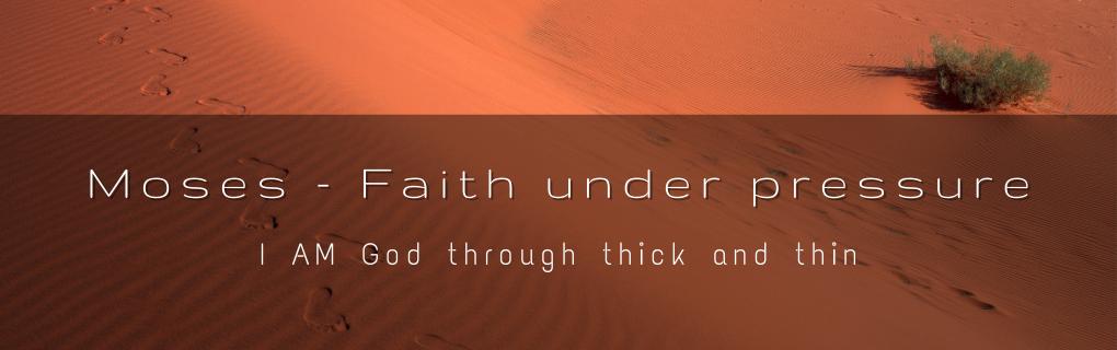Sunday Gathering - Moses - I AM God through thick and thin