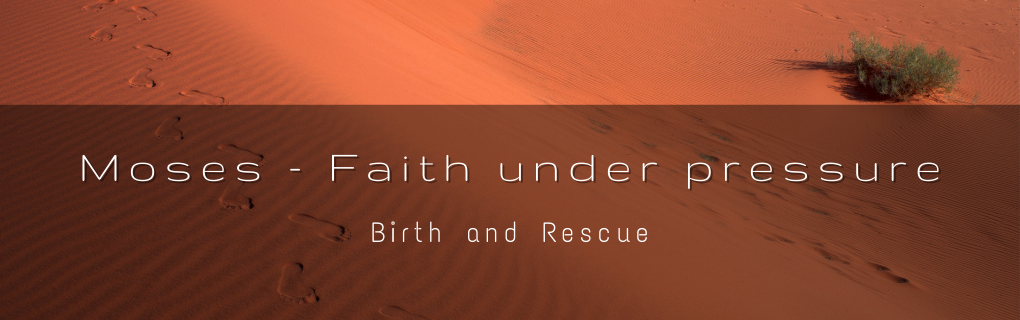 Sunday Gathering - Moses - Faith Under Pressure - Birth and Rescue