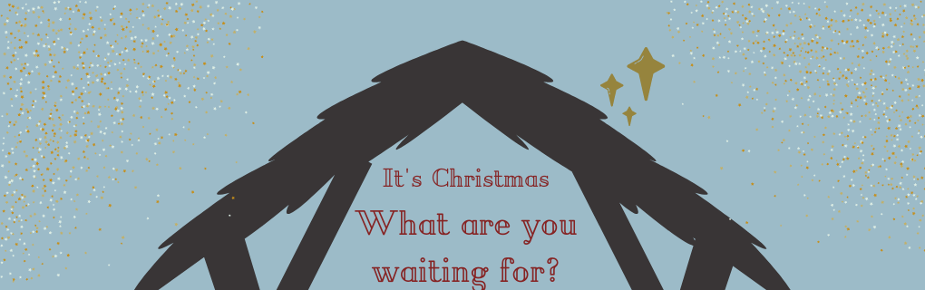 Sunday Gathering - Advent - What are you waiting for?