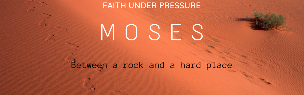 Sunday Gathering - Moses - Between a rock and a hard place