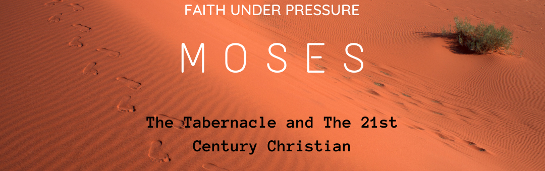 Sunday Gathering - Moses - The Tabernacle and the 21st Century Christian